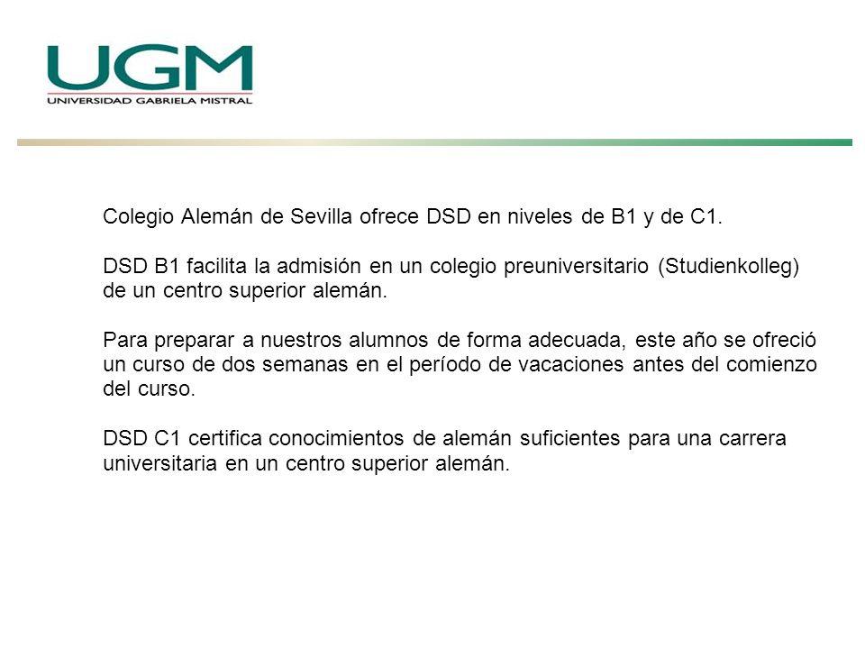 Colegio Alemán de Sevilla ofrece DSD en niveles de B1 y de C1. DSD B1 facilita la admisión en un colegio preuniversitario (Studienkolleg) de un centro