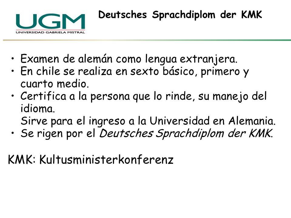 Deutsches Sprachdiplom der KMK Examen de alemán como lengua extranjera. En chile se realiza en sexto básico, primero y cuarto medio. Certifica a la pe