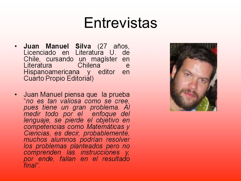 Entrevistas Juan Manuel Silva (27 años, Licenciado en Literatura U. de Chile, cursando un magíster en Literatura Chilena e Hispanoamericana y editor e