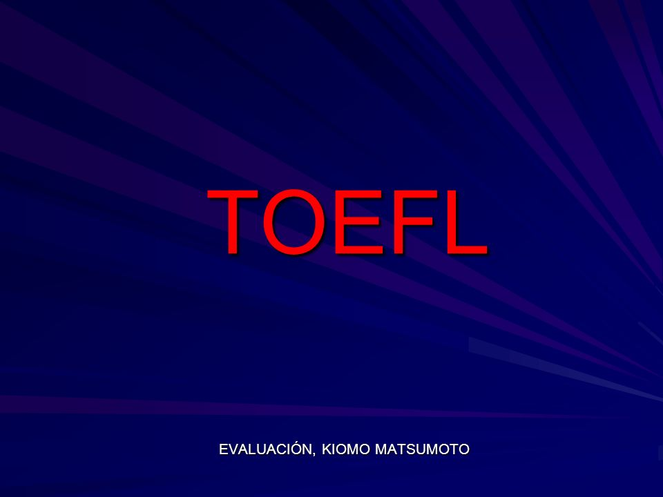 TOEFL EVALUACIÓN, KIOMO MATSUMOTO