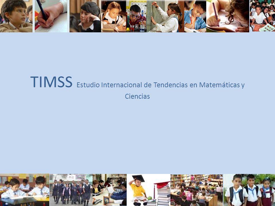 TIMSS Es un instrumento de evaluación a nivel internacional Timss evalúa los aprendizajes en matemáticas y ciencias Mediante los resultados obtenidos es posible describir los contextos familiares y escolares que influyen sobre el rendimiento en estas materias.