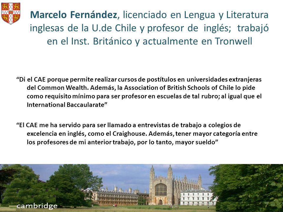 Marcelo Fernández, licenciado en Lengua y Literatura inglesas de la U.de Chile y profesor de inglés; trabajó en el Inst. Británico y actualmente en Tr