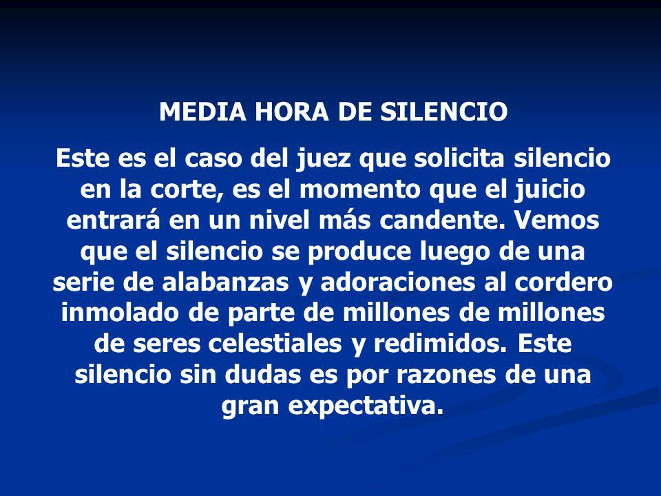MEDIA HORA DE SILENCIO Este es el caso del juez que solicita silencio en la corte, es el momento que el juicio entrará en un nivel más candente. Vemos