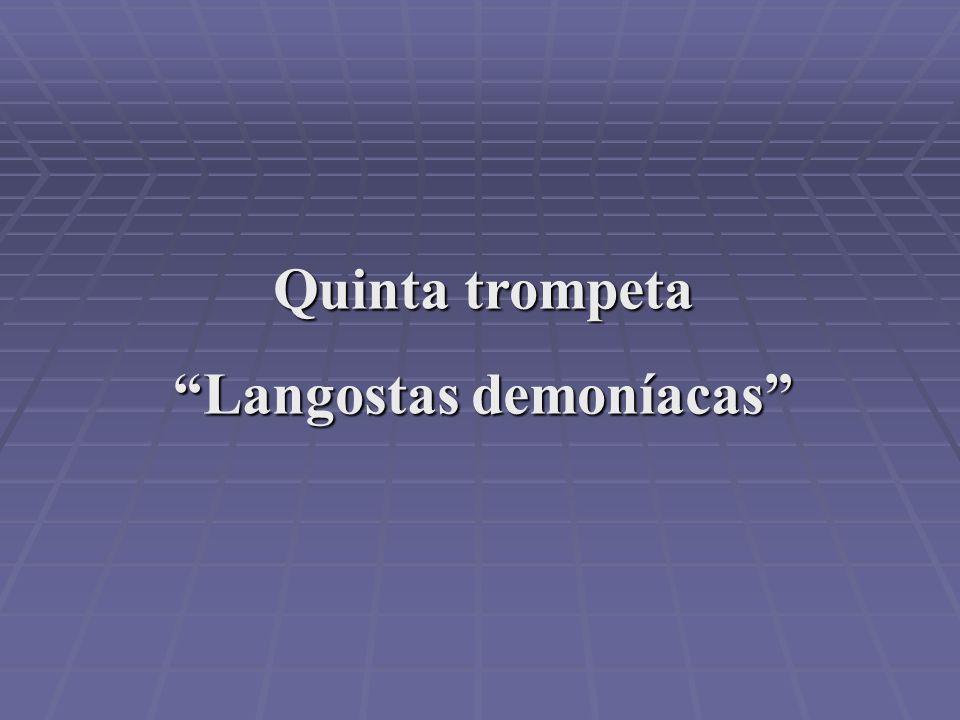 Quinta trompeta Langostas demoníacas