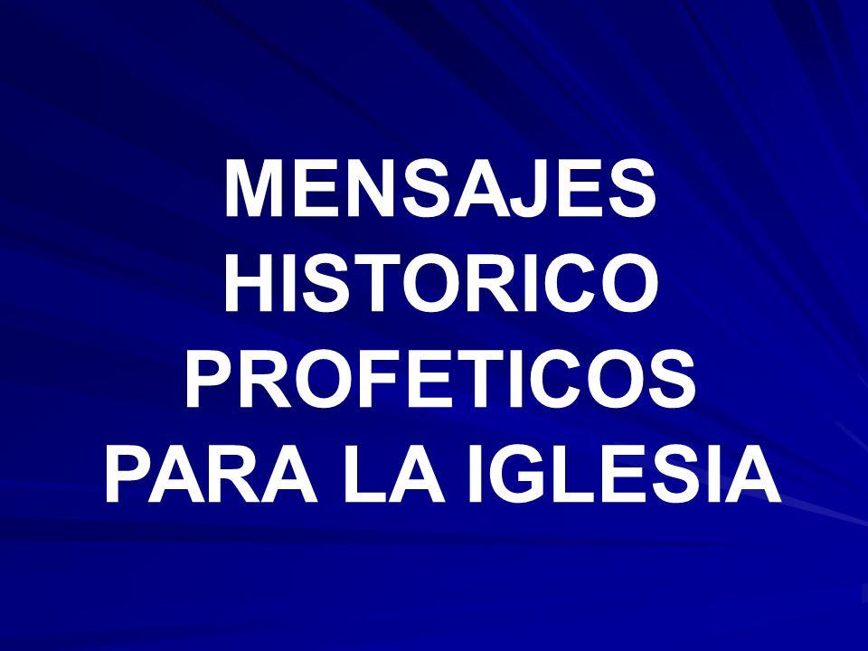 MENSAJES HISTORICO PROFETICOS PARA LA IGLESIA