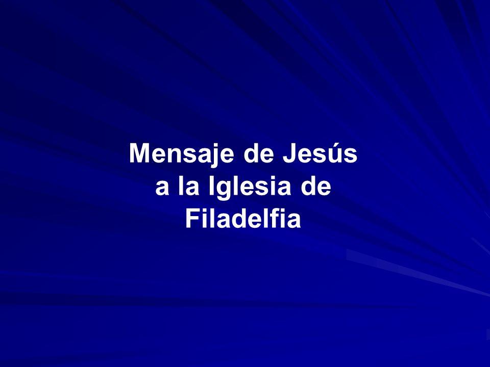 Mensaje de Jesús a la Iglesia de Filadelfia