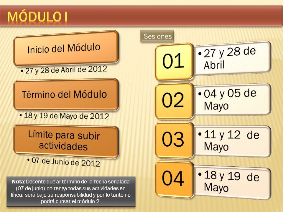 Nota: Docente que al término de la fecha señalada (07 de junio) no tenga todas sus actividades en línea, será bajo su responsabilidad y por lo tanto no podrá cursar el módulo 2.