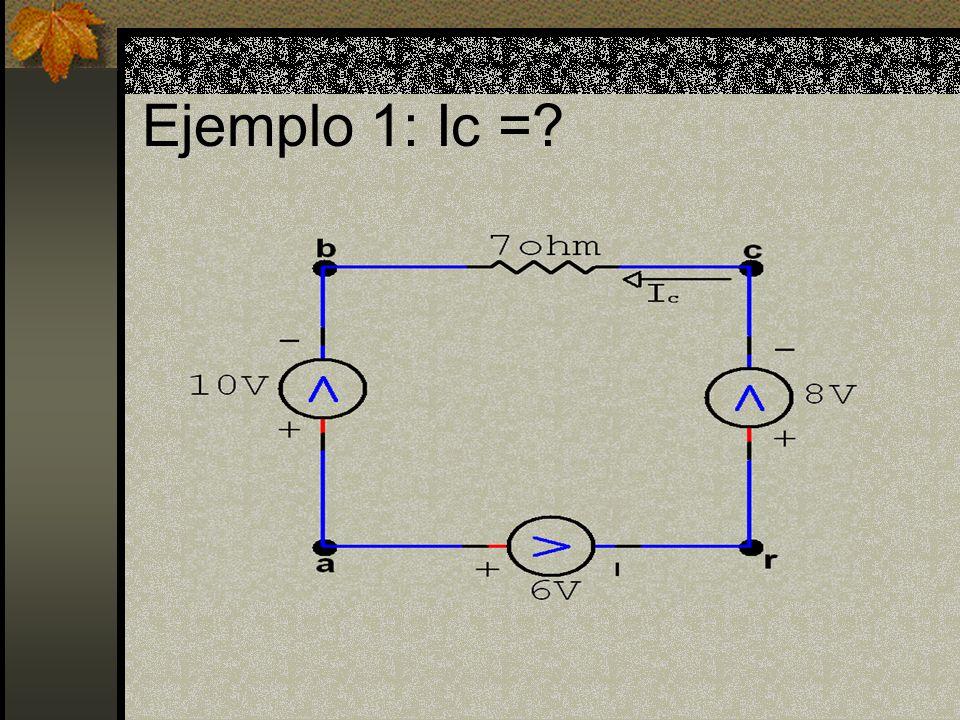 Ejemplo 3: I 1 = ? I 2 = ? I 3 = ?