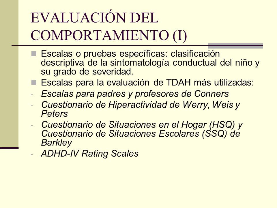 EVALUACIÓN DEL COMPORTAMIENTO (I) Escalas o pruebas específicas: clasificación descriptiva de la sintomatología conductual del niño y su grado de seve