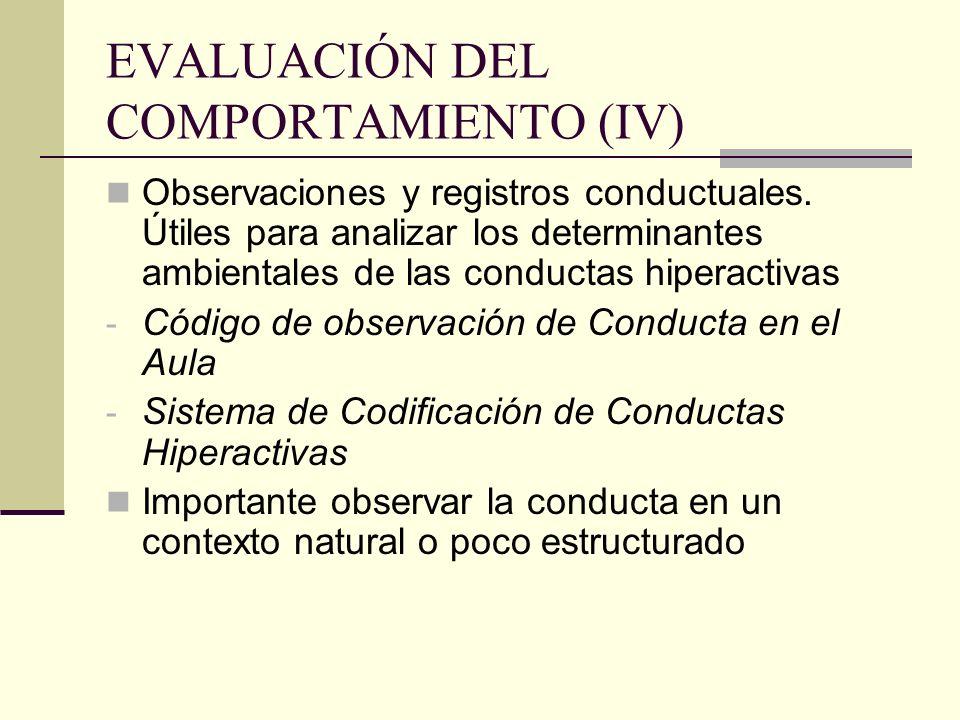 EVALUACIÓN DEL COMPORTAMIENTO (IV) Observaciones y registros conductuales. Útiles para analizar los determinantes ambientales de las conductas hiperac