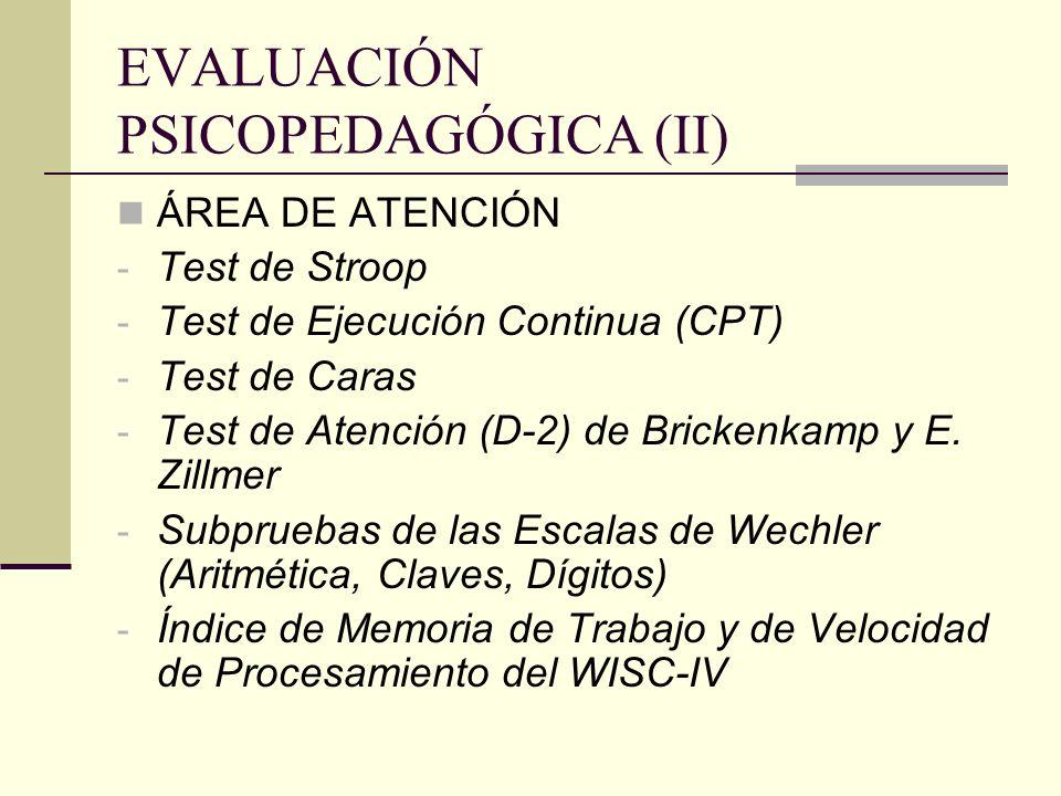 EVALUACIÓN PSICOPEDAGÓGICA (II) ÁREA DE ATENCIÓN - Test de Stroop - Test de Ejecución Continua (CPT) - Test de Caras - Test de Atención (D-2) de Brick