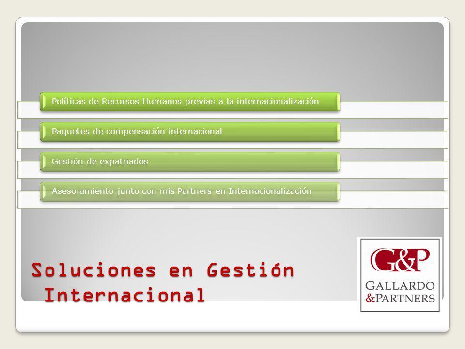 Soluciones en Gestión Internacional Políticas de Recursos Humanos previas a la internacionalizaciónPaquetes de compensación internacionalGestión de expatriadosAsesoramiento junto con mis Partners en Internacionalización