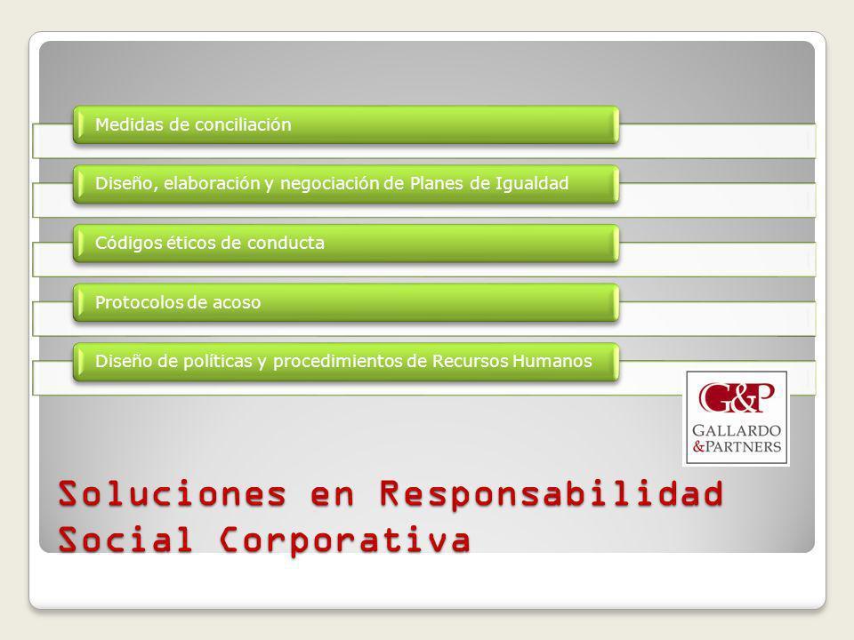 Soluciones en Responsabilidad Social Corporativa Medidas de conciliaciónDiseño, elaboración y negociación de Planes de IgualdadCódigos éticos de conductaProtocolos de acosoDiseño de políticas y procedimientos de Recursos Humanos