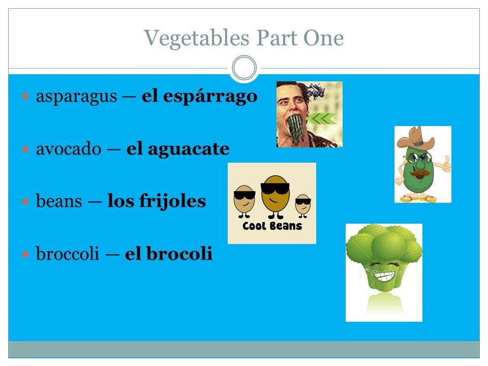 Vegetables Part 2 cabbage el repollo carrot la zanahoria cauliflower la coriflor celery el apio