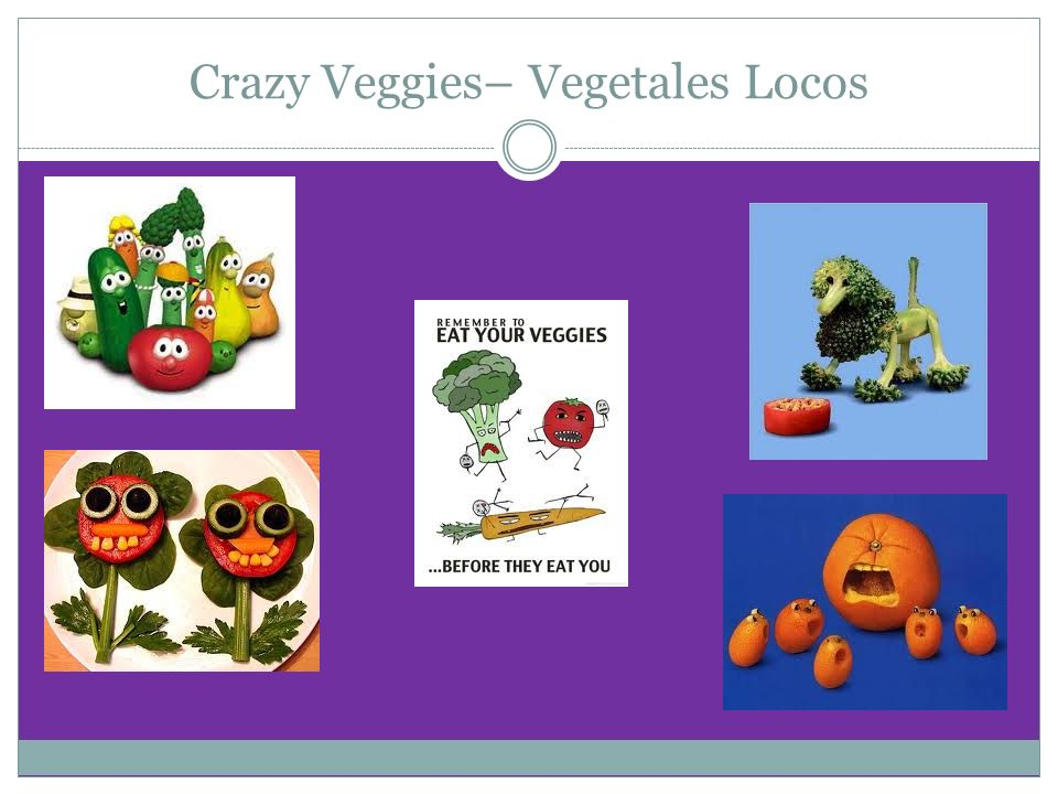 Crazy Veggies– Vegetales Locos