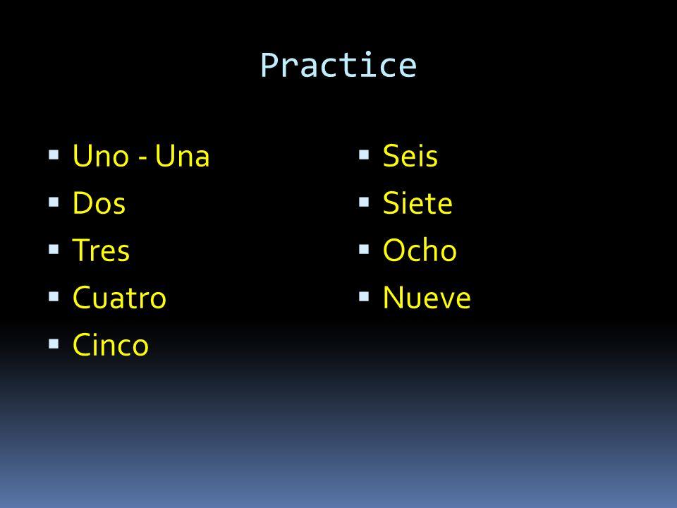 Practice Uno - Una Dos Tres Cuatro Cinco Seis Siete Ocho Nueve