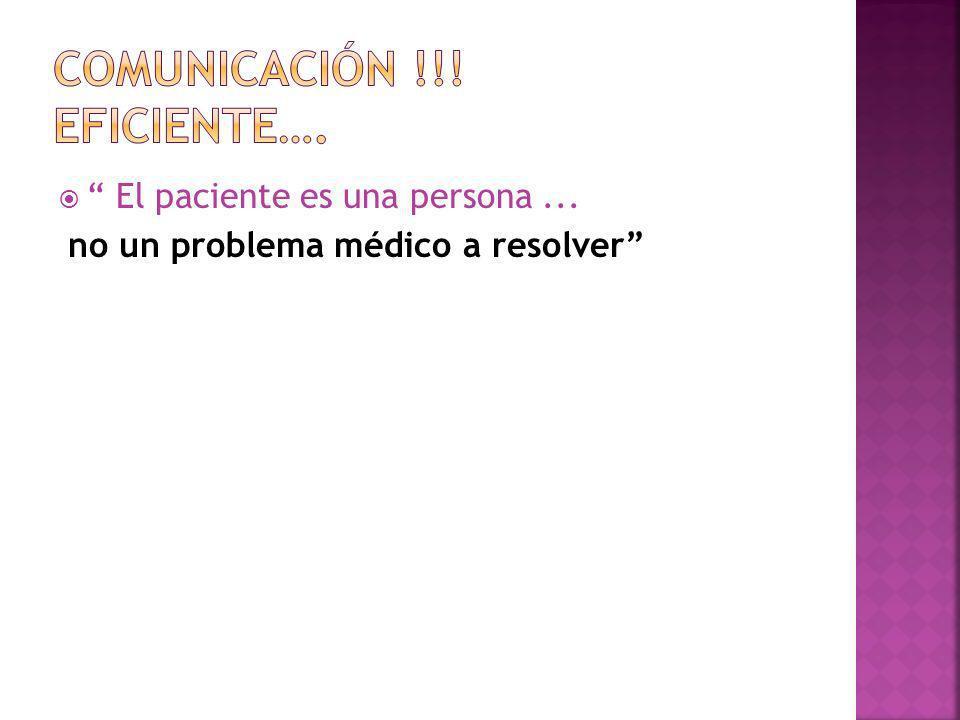 El paciente es una persona... no un problema médico a resolver