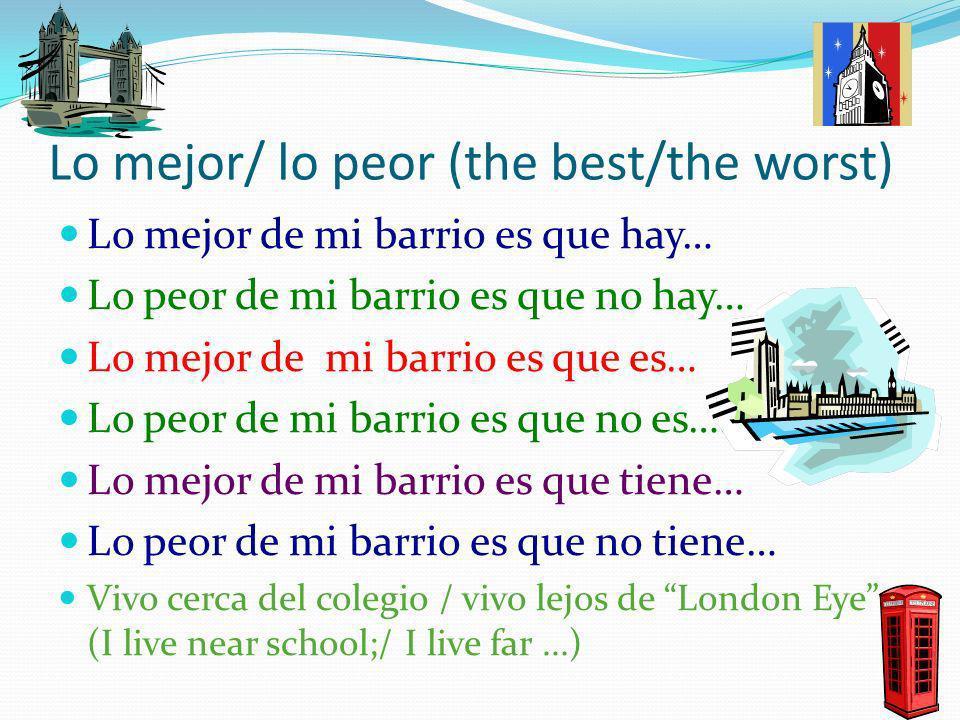 Vivo cerca de / vivo lejos de Write down two sentences saying that you live near or far from a place (Example: vivo cerca del colegio/ vivo lejos del Palacio de Buckingham)