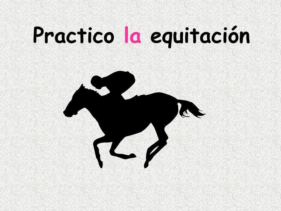 Practico la equitación