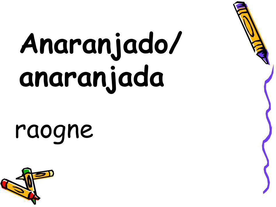 Anaranjado/ anaranjada raogne