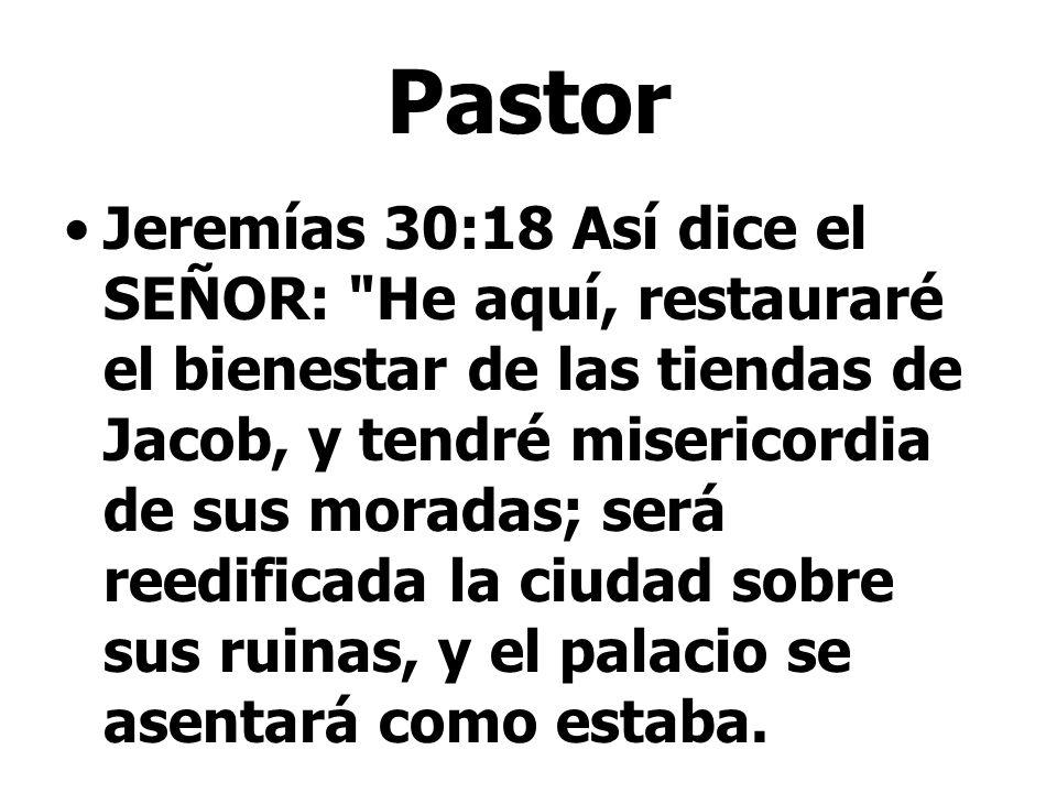 Pastor Jeremías 30:18 Así dice el SEÑOR: