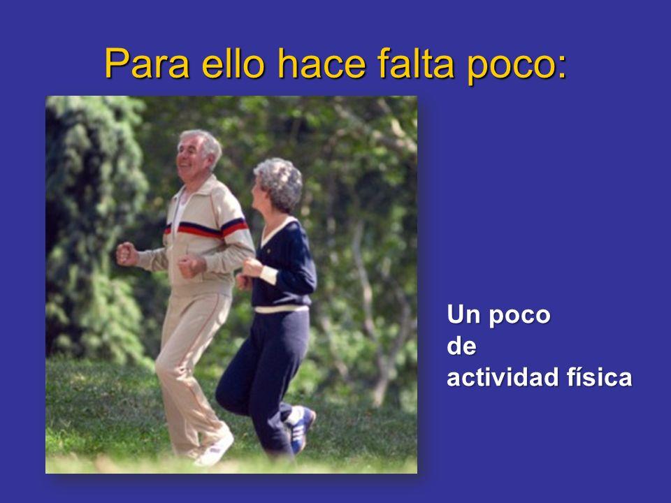 Para ello hace falta poco: Un poco de actividad física