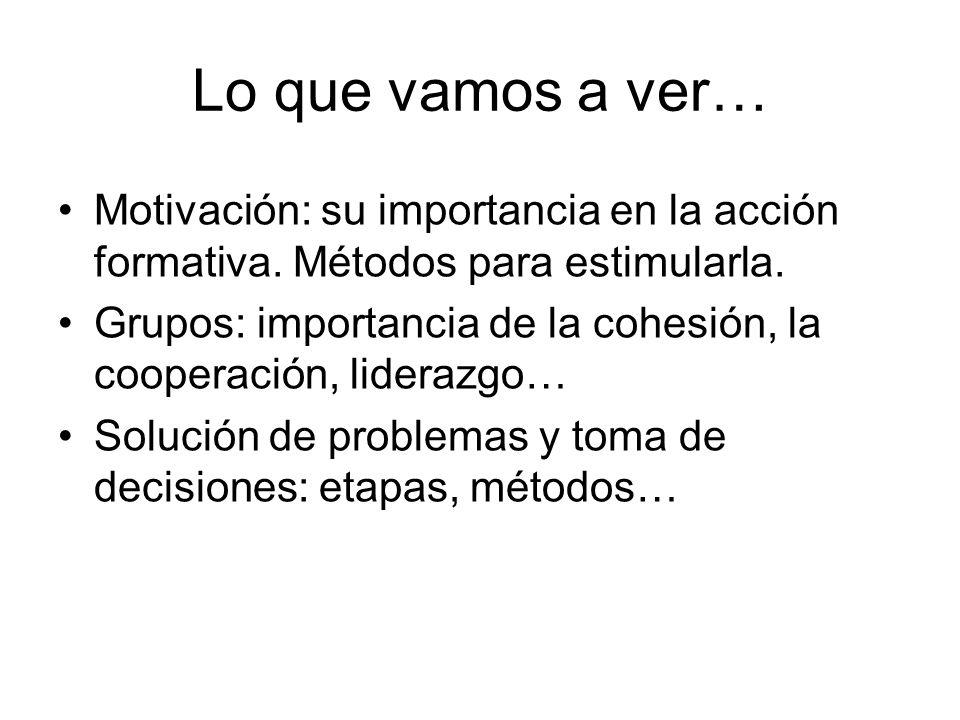 Tema 10: TOMA DE DECISIONES Y SOLUCIÓN DE PROBLEMAS EN GRUPO Toma de decisiones: métodos.