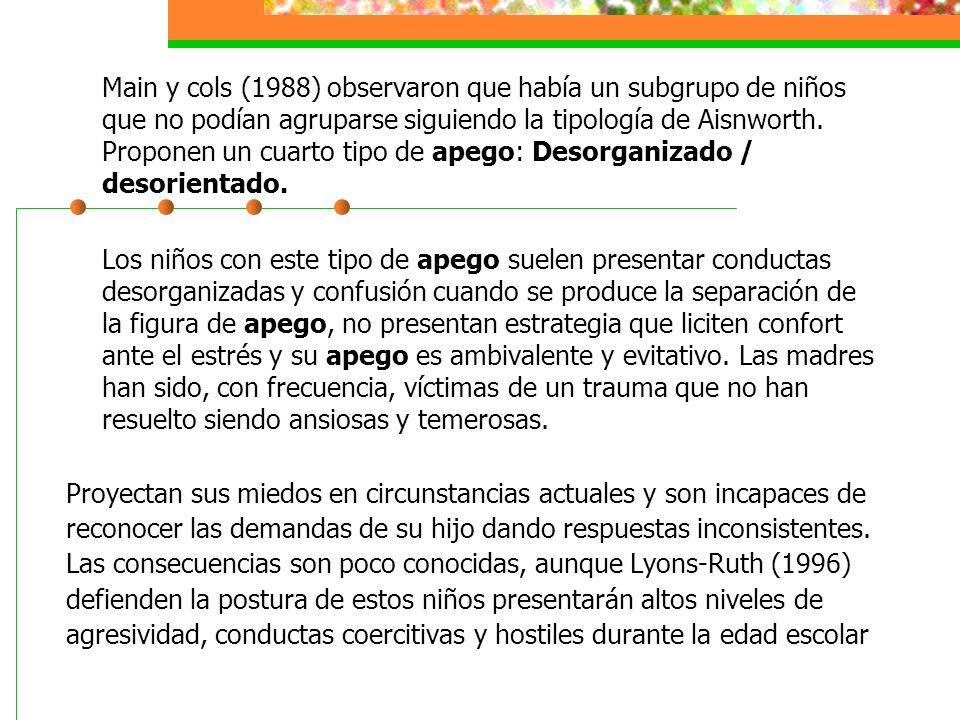 Main y cols (1988) observaron que había un subgrupo de niños que no podían agruparse siguiendo la tipología de Aisnworth.