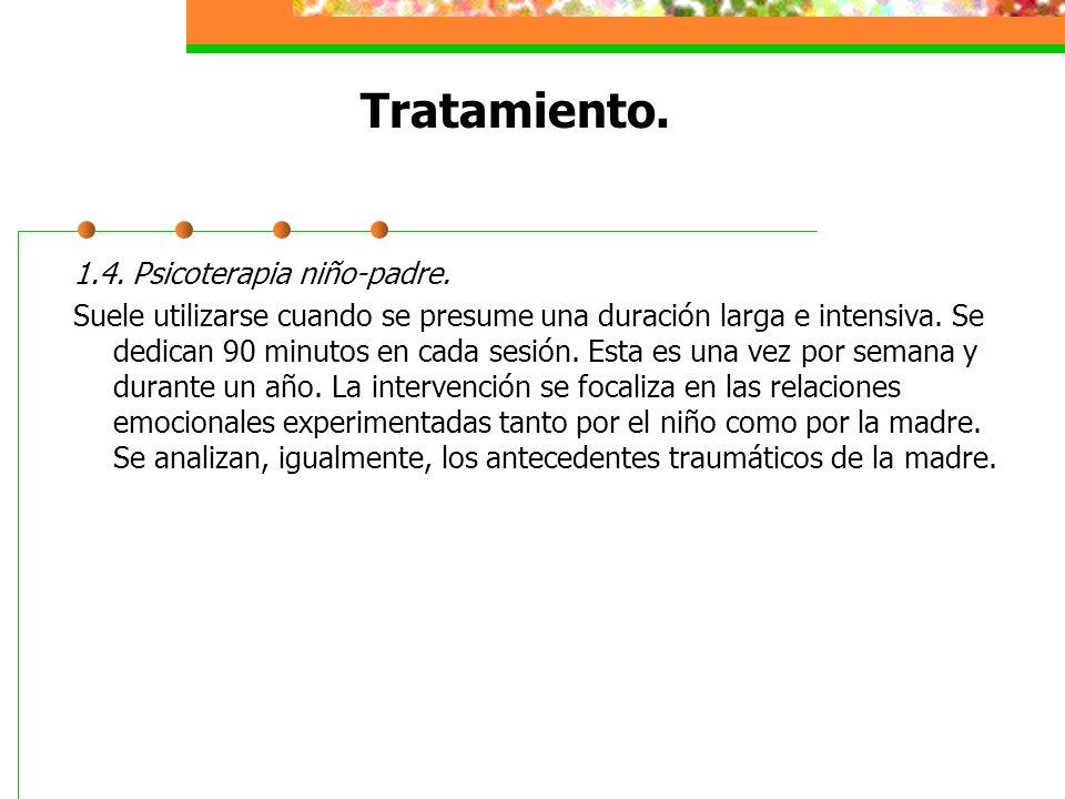 Tratamiento.1.4. Psicoterapia niño-padre.