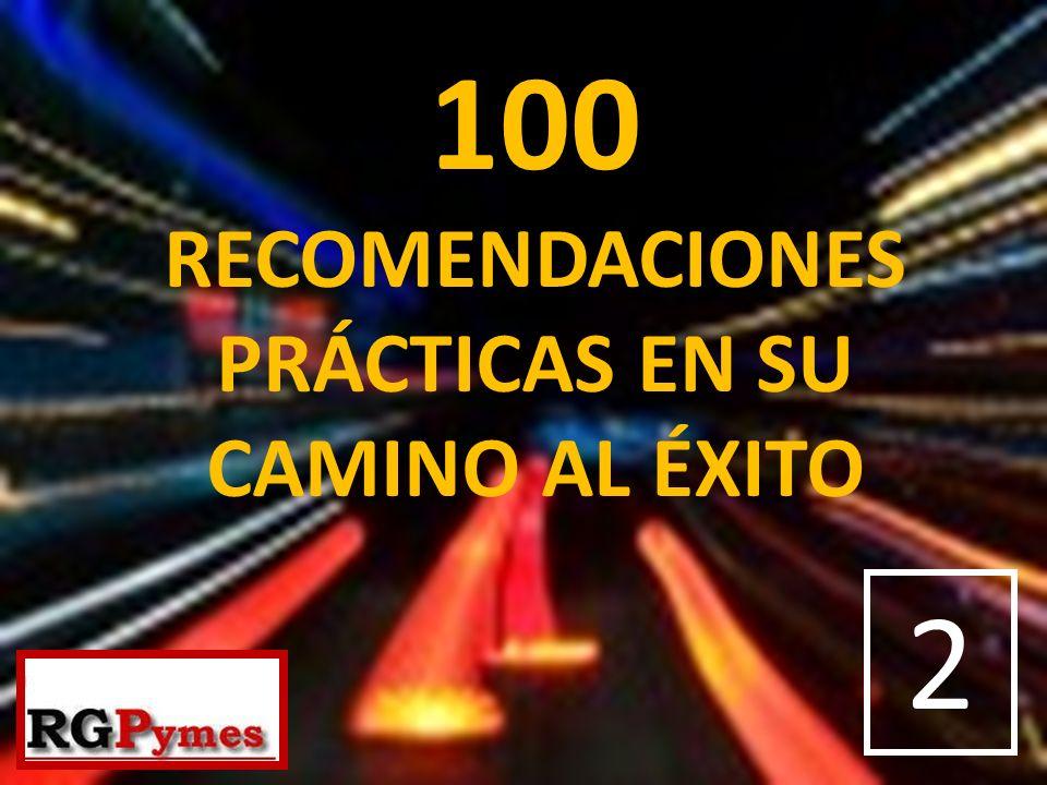 100 RECOMENDACIONES PRÁCTICAS EN SU CAMINO AL ÉXITO 2