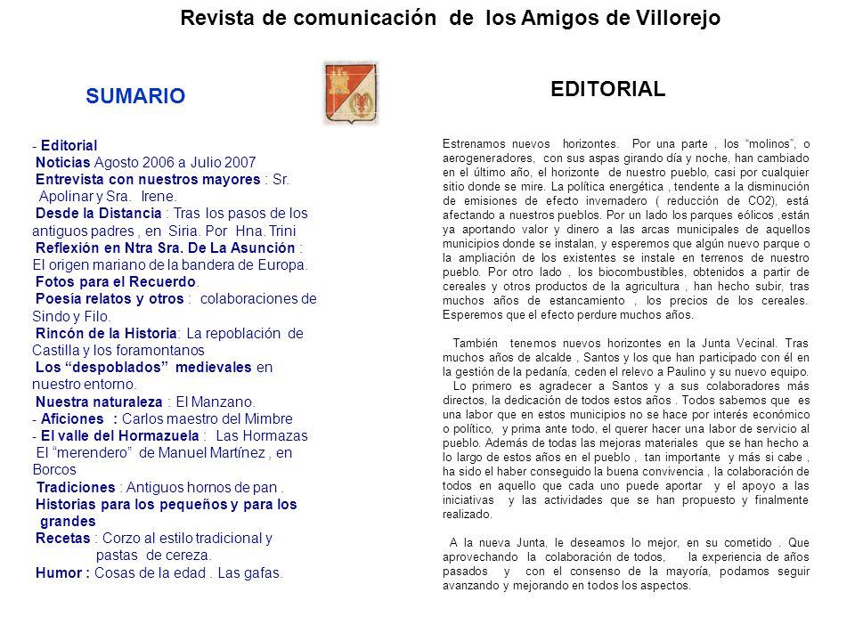 Revista de comunicación de los Amigos de Villorejo - Editorial Noticias Agosto 2006 a Julio 2007 Entrevista con nuestros mayores : Sr. Apolinar y Sra.