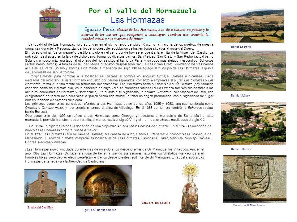 Por el valle del Hormazuela Las Hormazas Ignacio Pérez, alcalde de Las Hormazas, nos da a conocer su pueblo y la historia de los barrios que componen