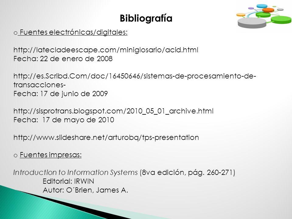 Bibliografía o Fuentes electrónicas/digitales: http://latecladeescape.com/miniglosario/acid.html Fecha: 22 de enero de 2008 http://es.Scribd.Com/doc/1