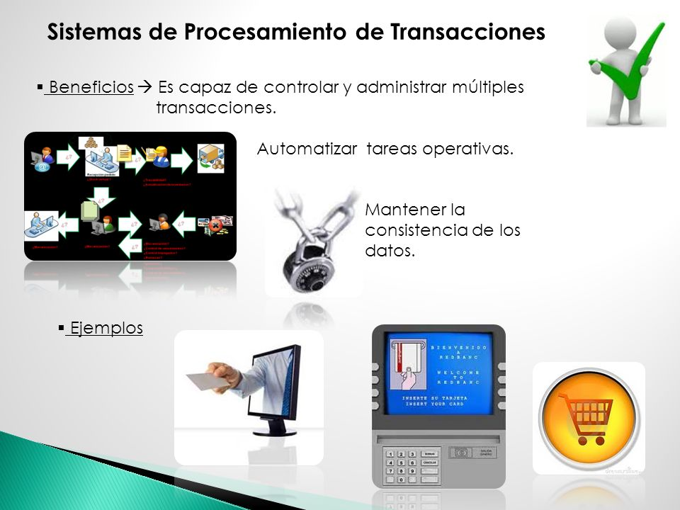 Beneficios Es capaz de controlar y administrar múltiples transacciones. Automatizar tareas operativas. Mantener la consistencia de los datos. Ejemplos