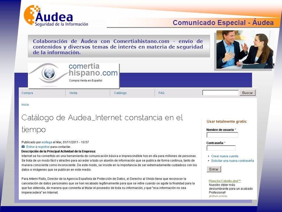 Comunicado Especial - Áudea Colaboración de Áudea con Comertiahistano.com - envío de contenidos y diversos temas de interés en materia de seguridad de la información.