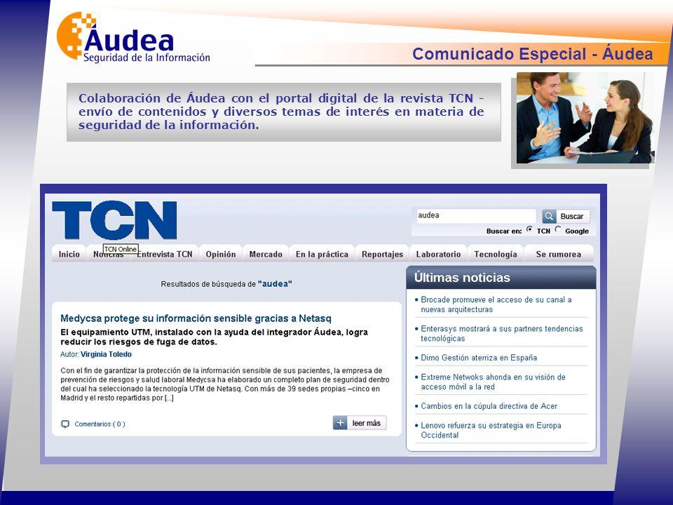Comunicado Especial - Áudea Colaboración de Áudea con el portal digital de la revista TCN - envío de contenidos y diversos temas de interés en materia de seguridad de la información.