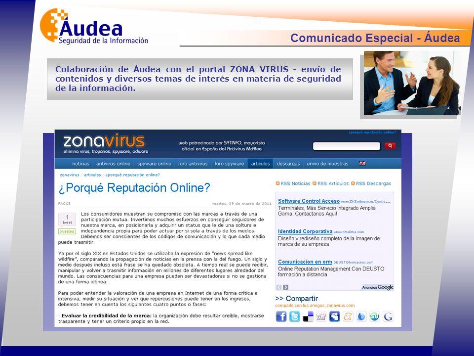 Comunicado Especial - Áudea Colaboración de Áudea con el portal ZONA VIRUS - envío de contenidos y diversos temas de interés en materia de seguridad de la información.