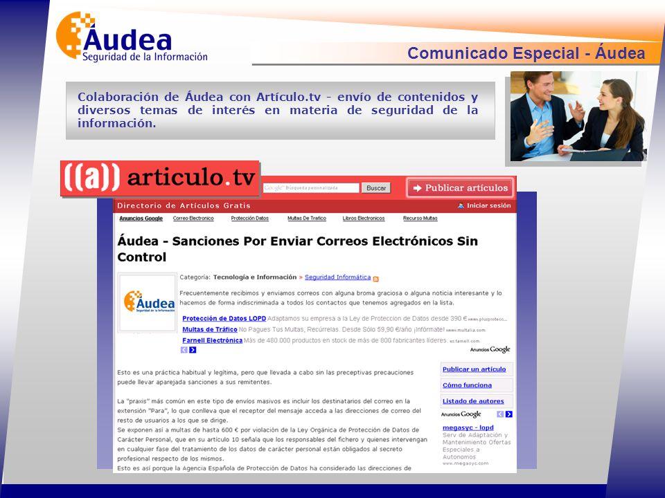 Comunicado Especial - Áudea Colaboración de Áudea con Artículo.tv - envío de contenidos y diversos temas de interés en materia de seguridad de la información.
