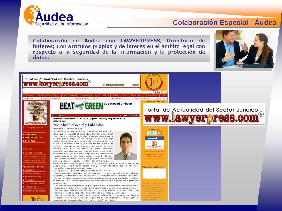 Colaboración Especial - Áudea Colaboración de Áudea con LAWYERPRESS, Directorio de bufetes; Con artículos propios y de interés en el ámbito legal con respecto a la seguridad de la información y la protección de datos.