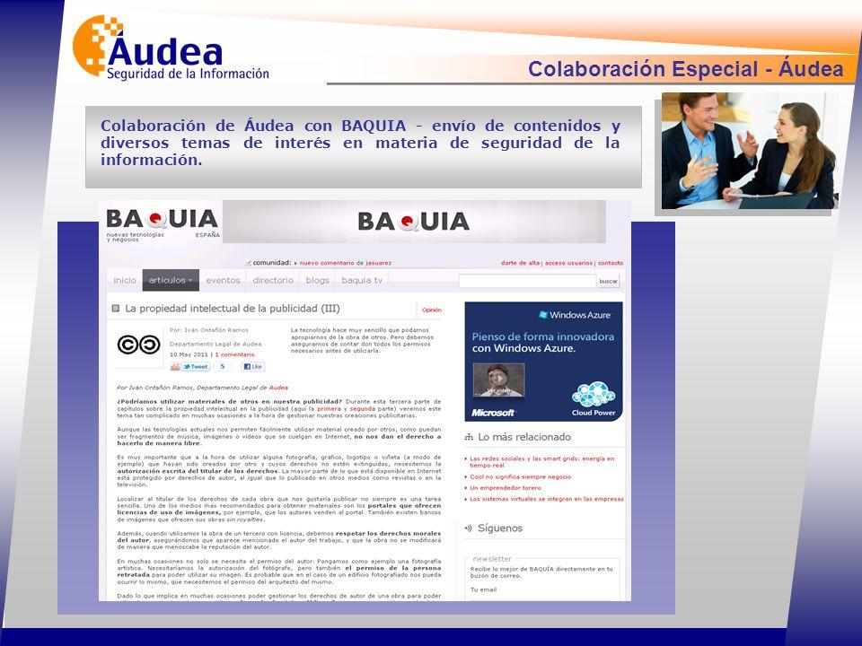 Colaboración Especial - Áudea Colaboración de Áudea con BAQUIA - envío de contenidos y diversos temas de interés en materia de seguridad de la información.