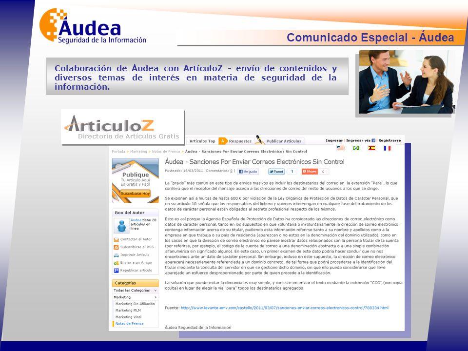 Comunicado Especial - Áudea Colaboración de Áudea con ArtículoZ - envío de contenidos y diversos temas de interés en materia de seguridad de la información.