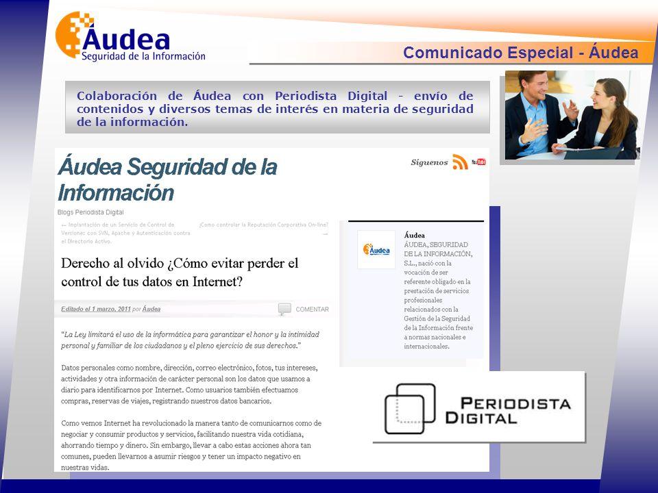 Comunicado Especial - Áudea Colaboración de Áudea con Periodista Digital - envío de contenidos y diversos temas de interés en materia de seguridad de la información.