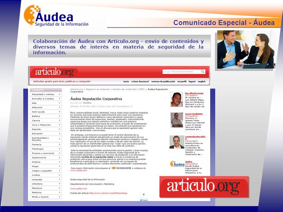 Comunicado Especial - Áudea Colaboración de Áudea con Artículo.org - envío de contenidos y diversos temas de interés en materia de seguridad de la información.
