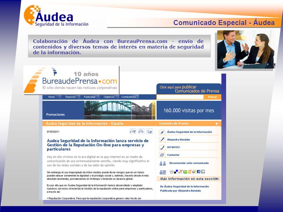 Comunicado Especial - Áudea Colaboración de Áudea con BureauPrensa.com - envío de contenidos y diversos temas de interés en materia de seguridad de la información.