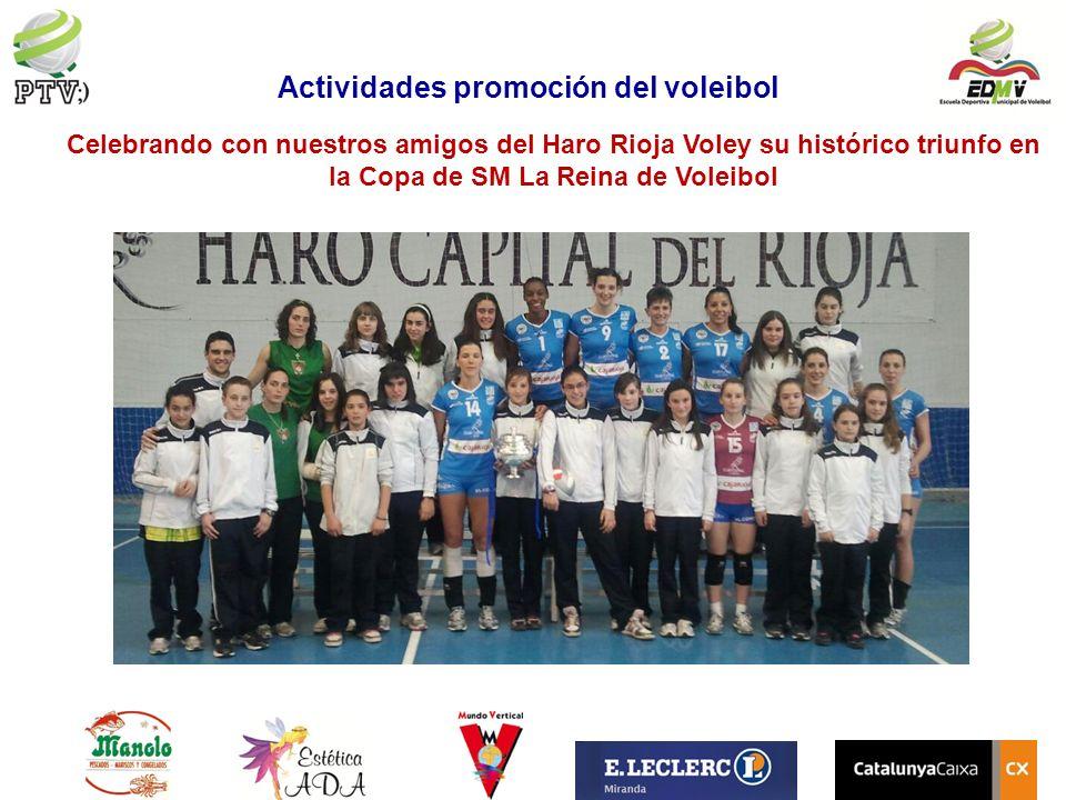 Celebrando con nuestros amigos del Haro Rioja Voley su histórico triunfo en la Copa de SM La Reina de Voleibol Actividades promoción del voleibol