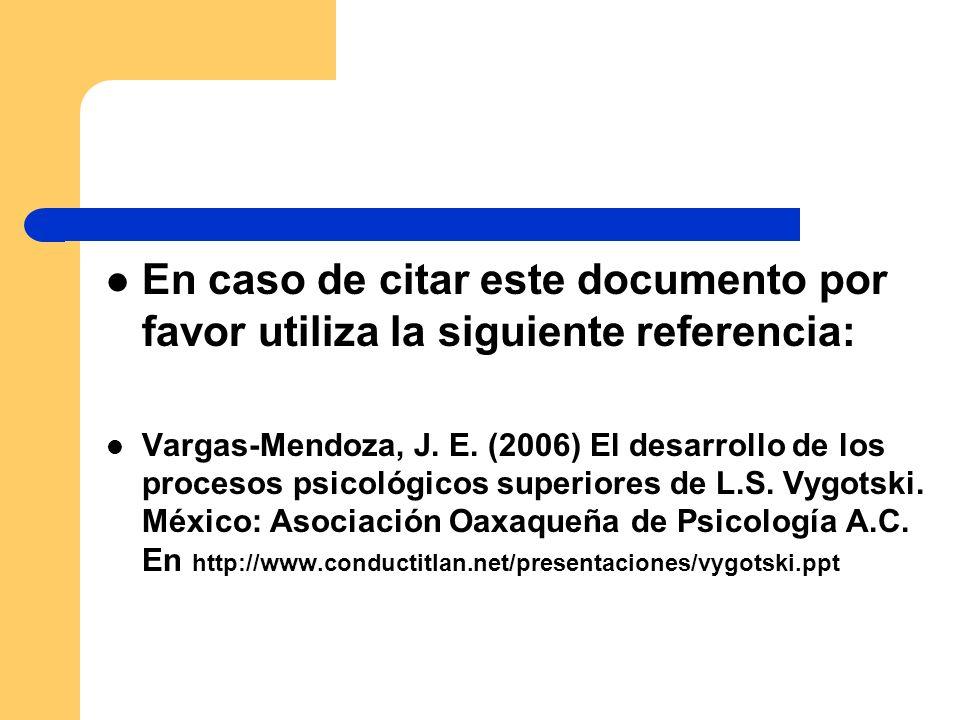 En caso de citar este documento por favor utiliza la siguiente referencia: Vargas-Mendoza, J. E. (2006) El desarrollo de los procesos psicológicos sup