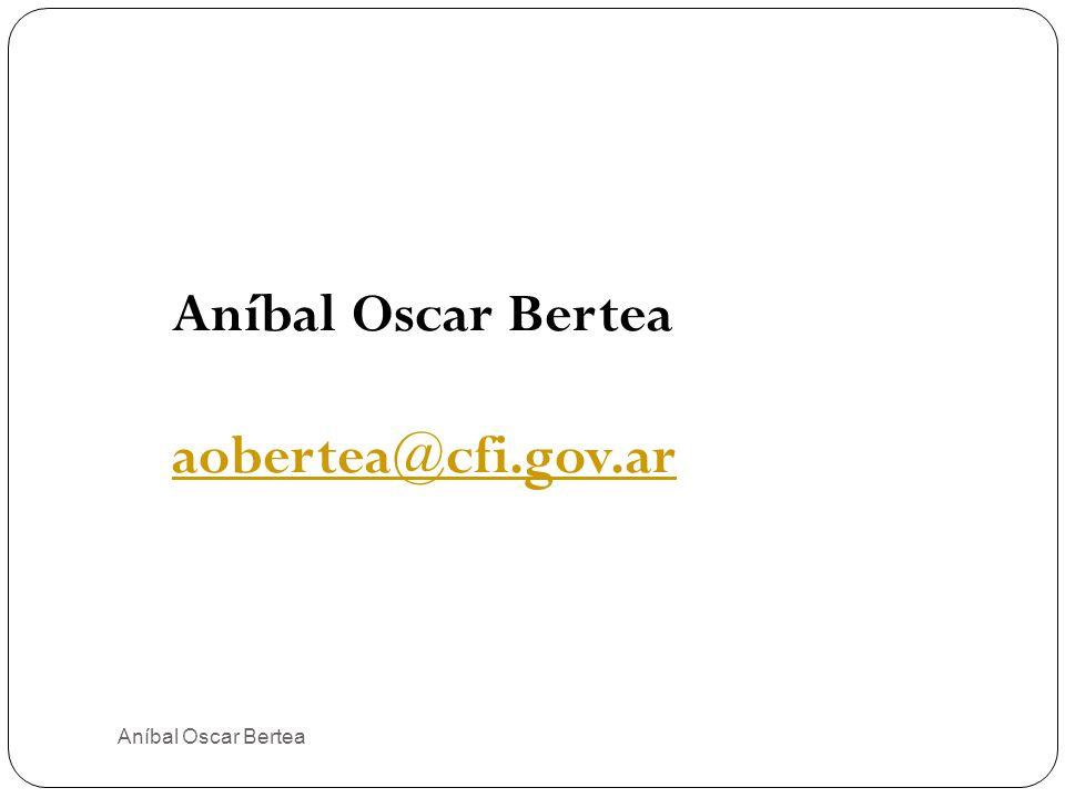 Aníbal Oscar Bertea 34 Aníbal Oscar Bertea aobertea@cfi.gov.ar