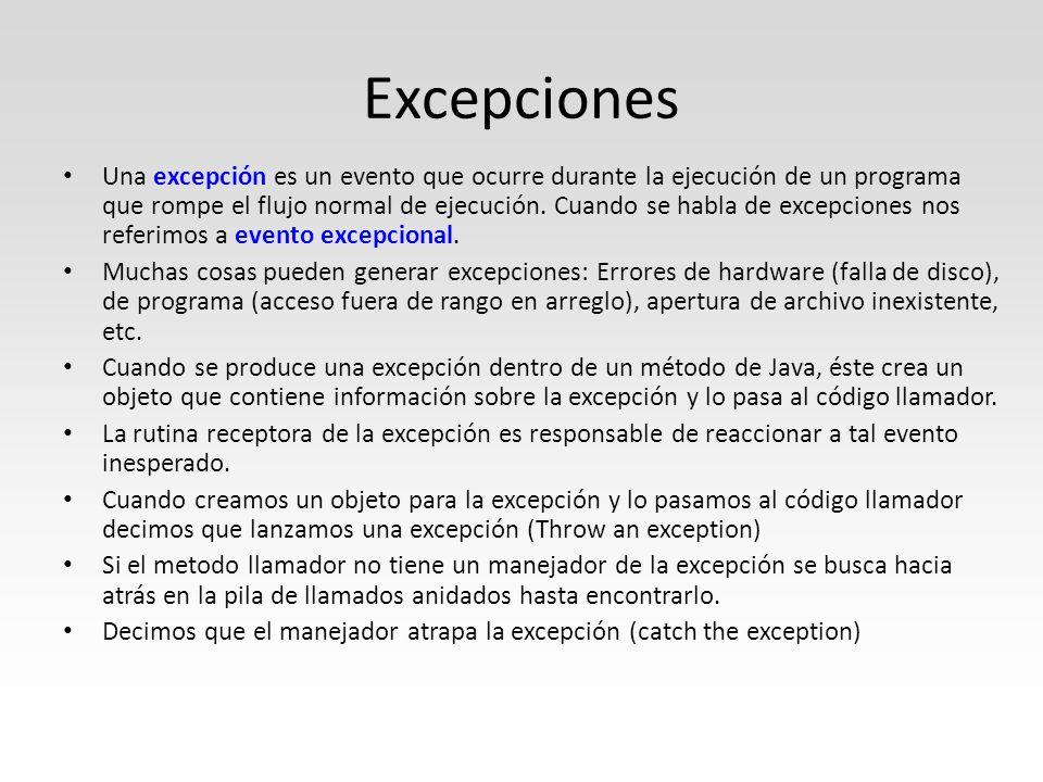 Excepciones Una excepción es un evento que ocurre durante la ejecución de un programa que rompe el flujo normal de ejecución.