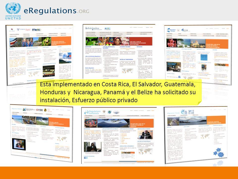 Esta implementado en Costa Rica, El Salvador, Guatemala, Honduras y Nicaragua, Panamá y el Belize ha solicitado su instalación, Esfuerzo público privado