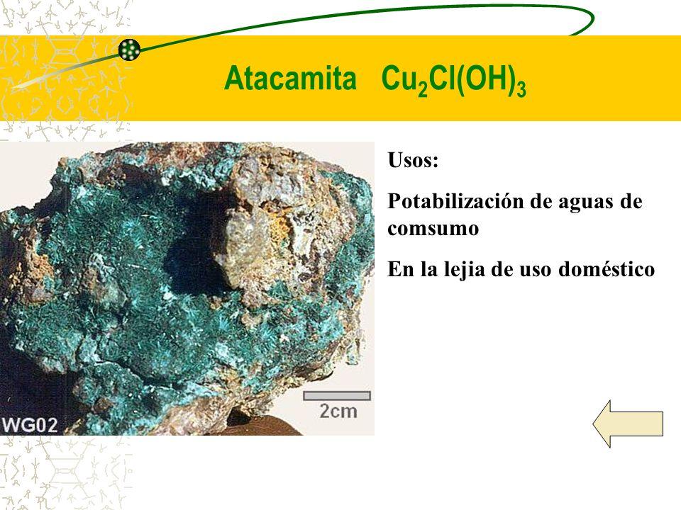 Atacamita Cu 2 Cl(OH) 3 Usos: Potabilización de aguas de comsumo En la lejia de uso doméstico